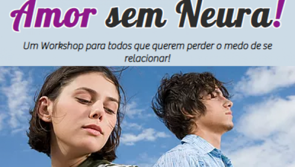 Workshop Amor sem Neura!