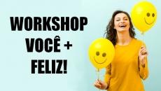 Workshop Você mais Feliz!