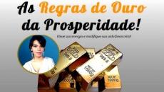 As Regras de Ouro da Prosperidade!